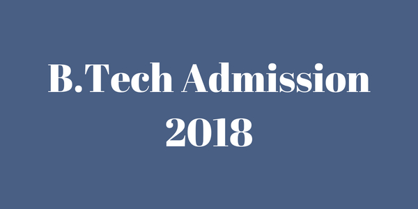 B.Tech Admission 2018